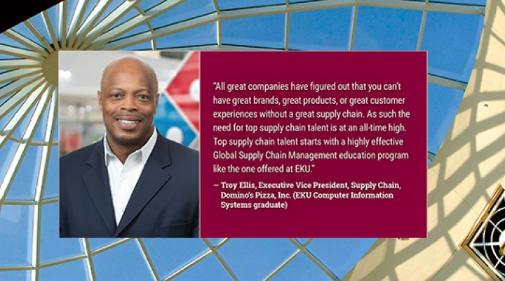 Troy Ellis, Executive VP, Supply Chain, Domino's Pizza, Inc., EKU Alum